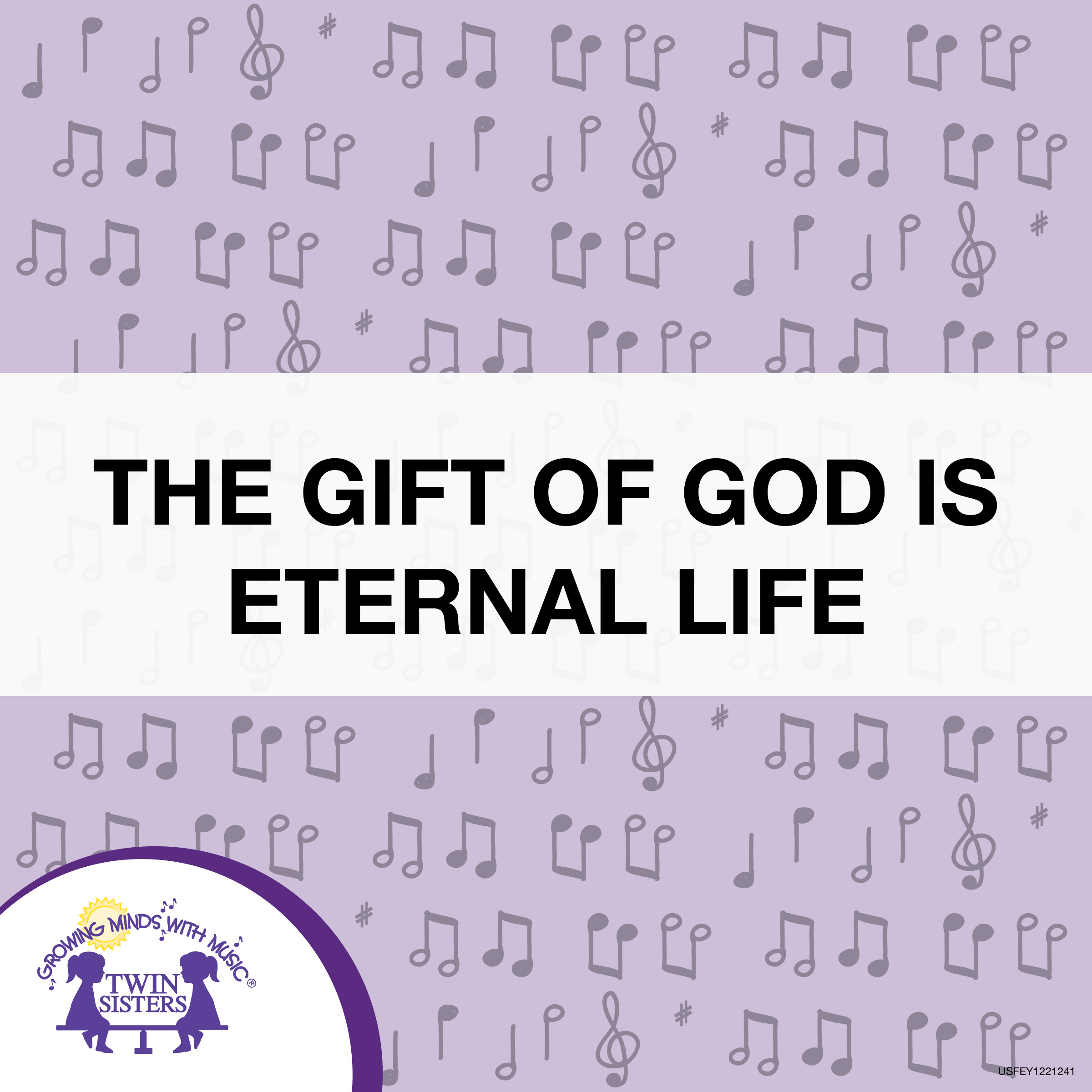 The Gift Of Is Eternal Life Twin Sisters