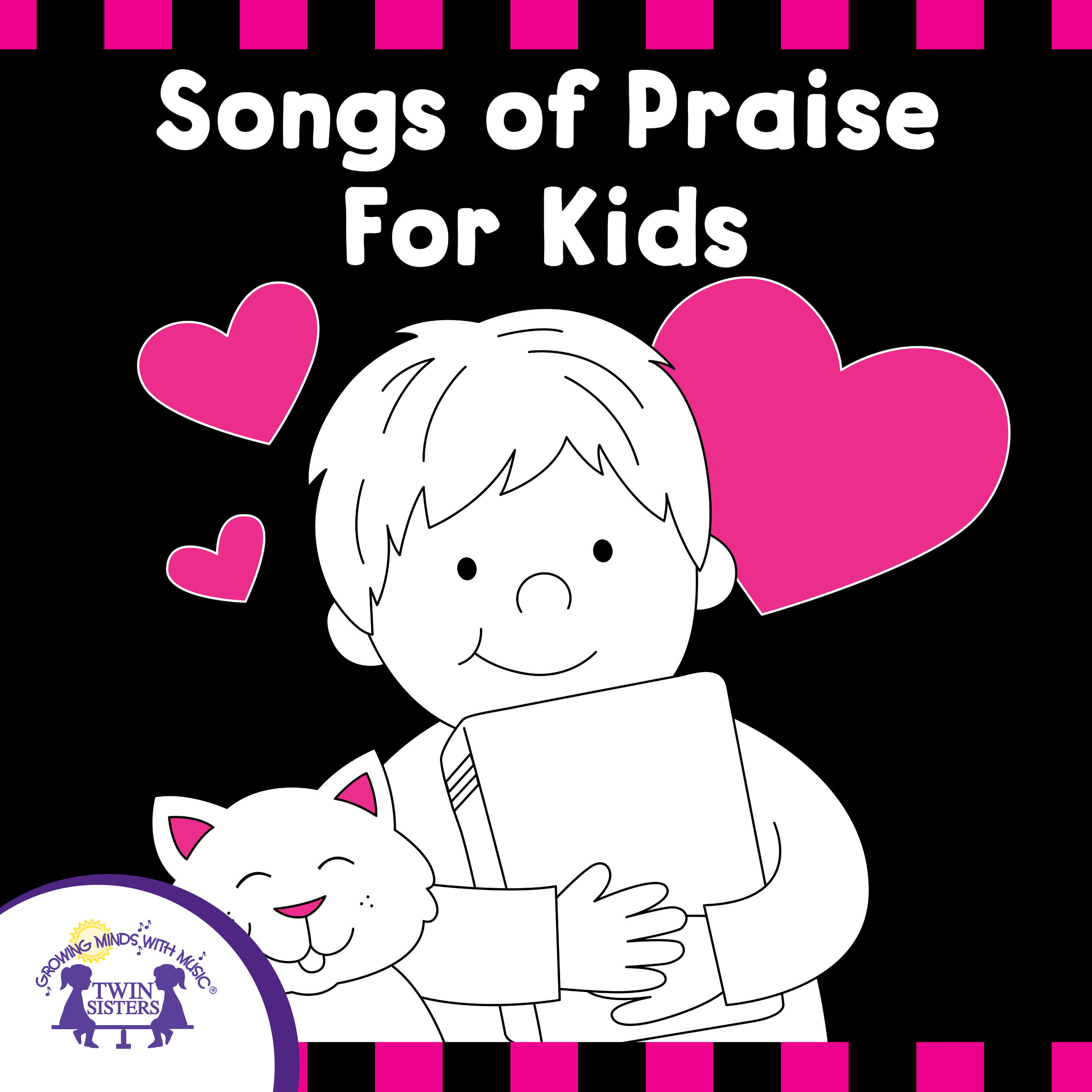 Songs Of Praise For Kids | Twin Sisters